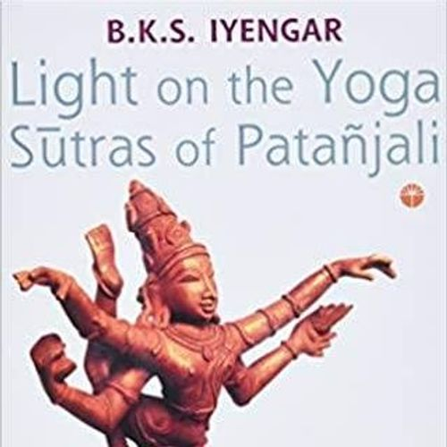 Light on the Yoga Sutras of Patanjali by B.K.S. Iyengar